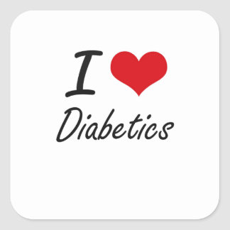 I love Diabetics Square Sticker