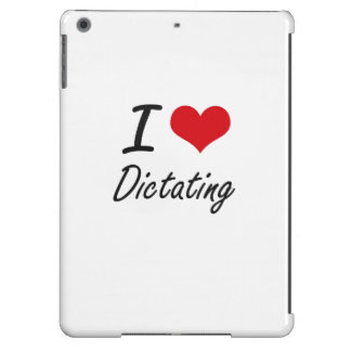 I love Dictating iPad Air Cover