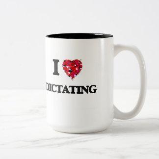 I love Dictating Two-Tone Mug