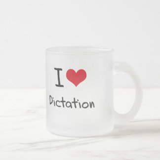 I Love Dictation 10 Oz Frosted Glass Coffee Mug