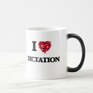 I love Dictation Morphing Mug