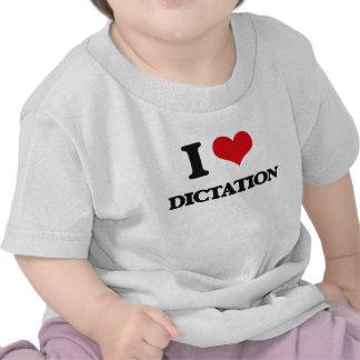 I love Dictation T-shirt