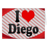 I love Diego Greeting Cards