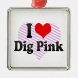 I love Dig Pink Christmas Ornament