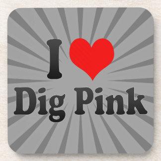 I love Dig Pink Coaster