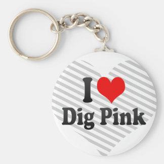 I love Dig Pink Key Chain