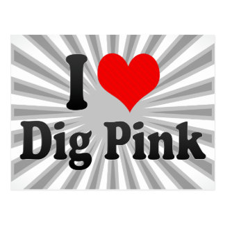 I love Dig Pink Postcard