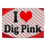 I love Dig Pink Stationery Note Card