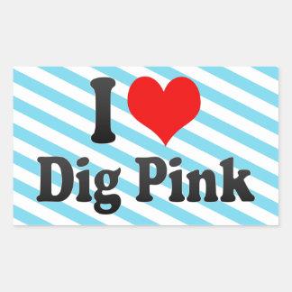 I love Dig Pink Sticker