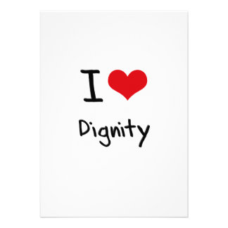 I Love Dignity Custom Announcement