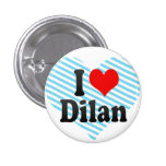 I love Dilan Buttons