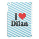 I love Dilan Cover For The iPad Mini