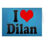 I love Dilan Greeting Card