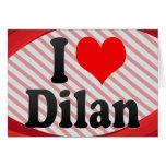 I love Dilan Greeting Cards