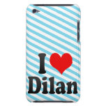 I love Dilan iPod Touch Cases