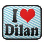 I love Dilan Sleeves For iPads