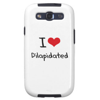 I Love Dilapidated Galaxy S3 Case