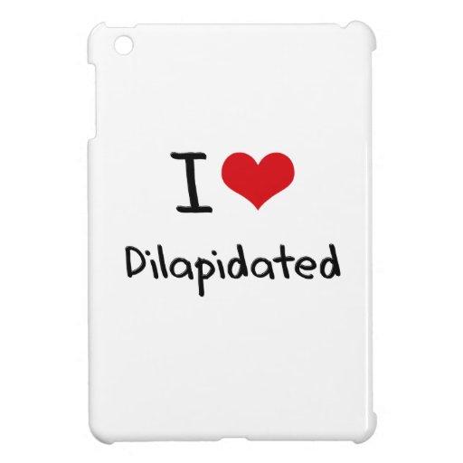 I Love Dilapidated iPad Mini Cover