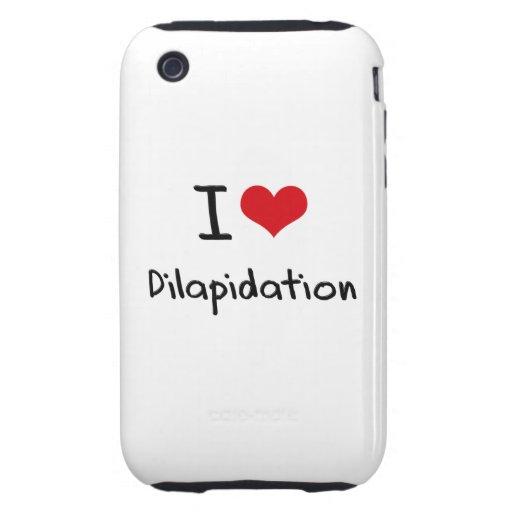 I Love Dilapidation Tough iPhone 3 Case