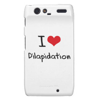 I Love Dilapidation Droid RAZR Cover
