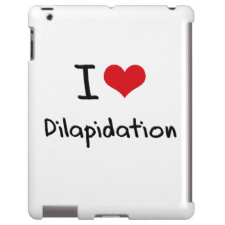 I Love Dilapidation