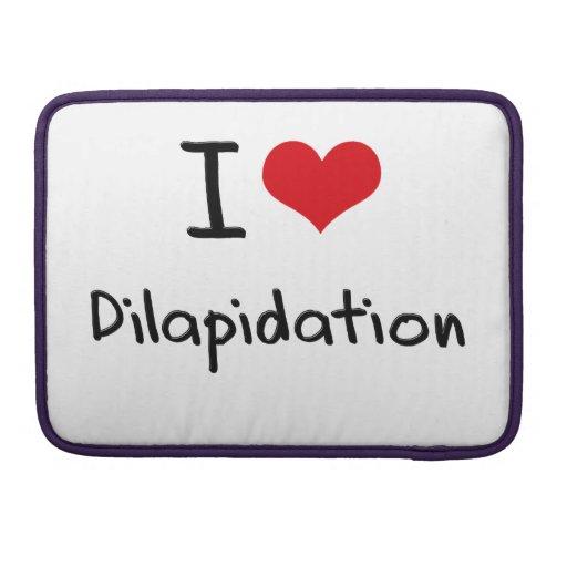 I Love Dilapidation Sleeves For MacBooks