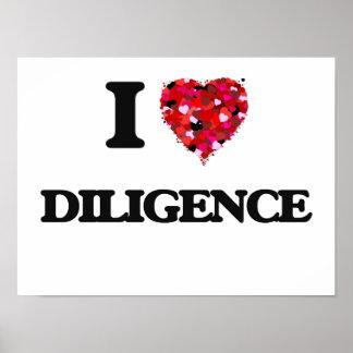 I love Diligence Poster