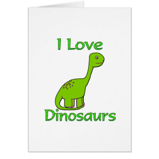 I Love Dinosaurs Card