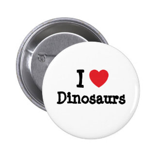 I love Dinosaurs heart custom personalized Buttons