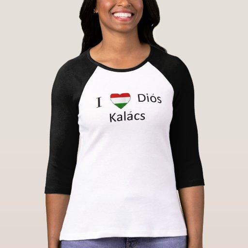 I love dios kalacs tee shirt