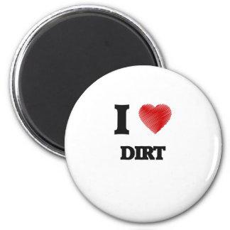 I love Dirt 6 Cm Round Magnet