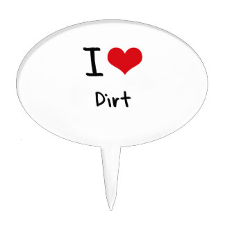 I Love Dirt Cake Pick