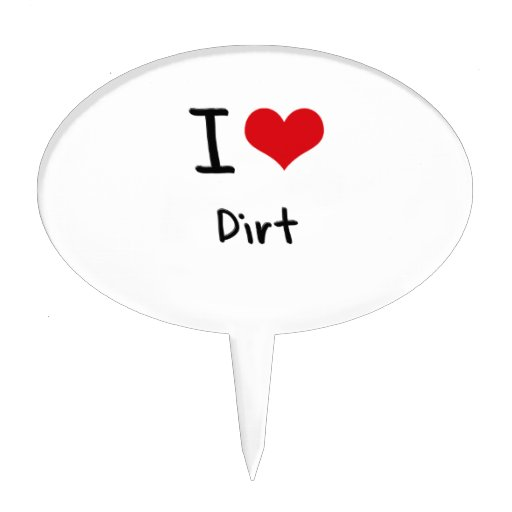 I Love Dirt Cake Pick