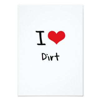 "I Love Dirt 5"" X 7"" Invitation Card"