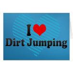 I love Dirt Jumping Greeting Card