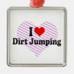 I love Dirt Jumping Ornament