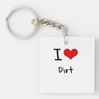I Love Dirt Double-Sided Square Acrylic Key Ring