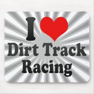 I love Dirt Track Racing Mousepad