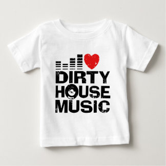 I Love Dirty House Music Baby T-Shirt