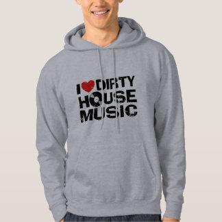 I Love Dirty House Music Hoodie
