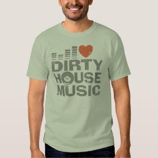 I Love Dirty House Music T-shirts