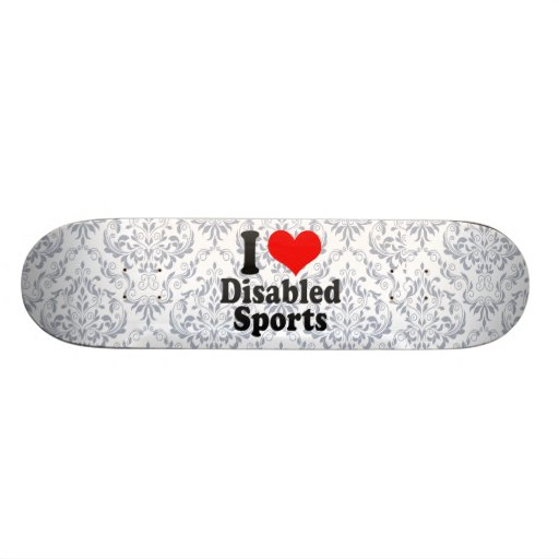 I love Disabled Sports Skateboards