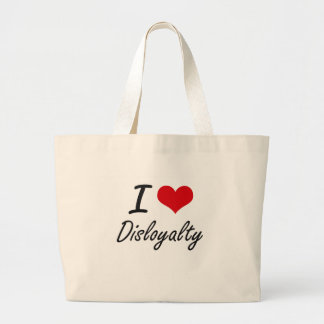 I love Disloyalty Jumbo Tote Bag