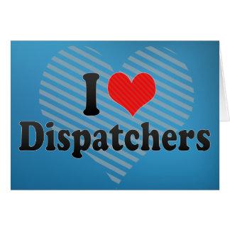 I Love Dispatchers Greeting Card
