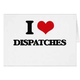 I love Dispatches Greeting Cards