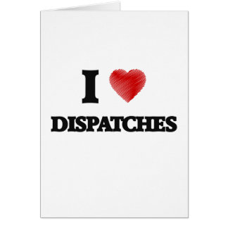 I love Dispatches Greeting Card