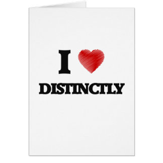 I love Distinctly Greeting Card