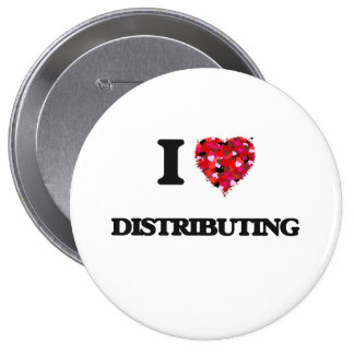 I love Distributing 10 Cm Round Badge