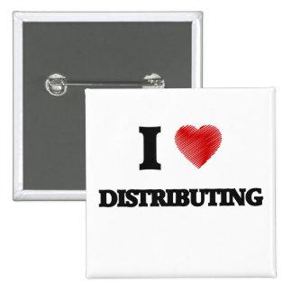 I love Distributing 15 Cm Square Badge