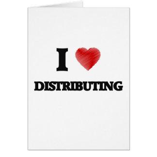 I love Distributing Greeting Card
